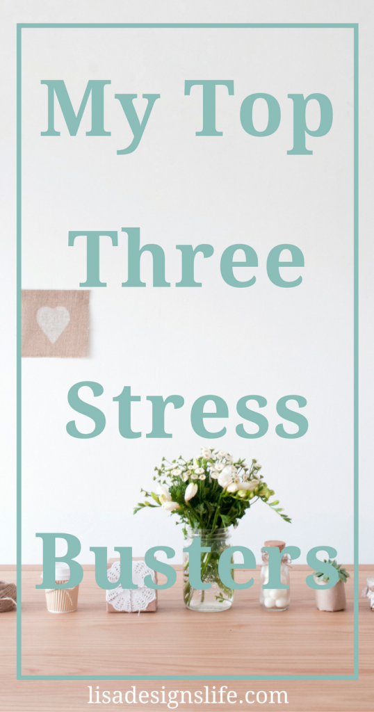 My Top Three Stress Busters. Life is busy! Would you say even hectic? Are you feeling stressed out? Click to read my post with three quick and easy stress busters you can do today! Smiles from Lisa