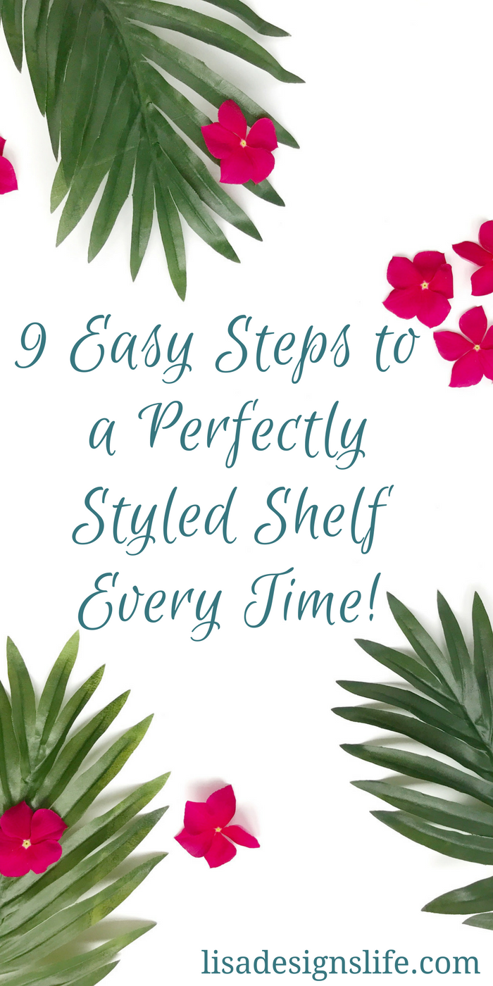9 Easy Steps to a Perfectly Styled Shelf Every Time.The shelves in your home make a statement, and can compliment or deter from your complete home decorating style. The shelves you decorate in your home provide an opportunity to display some personal items like photos, or sentimental belongings. How do you transform a shelf from a collection of stuff to a pulled together styled shelf? I am constantly rearranging items on the shelves and in my home but I have never really thought about how I styled the shelves so they looked complete, I just do it.  In order to make this list for you, I took a step back and broke down the process to share it with you.  So here goes! Click to read this post. Lisa Designs Life.com