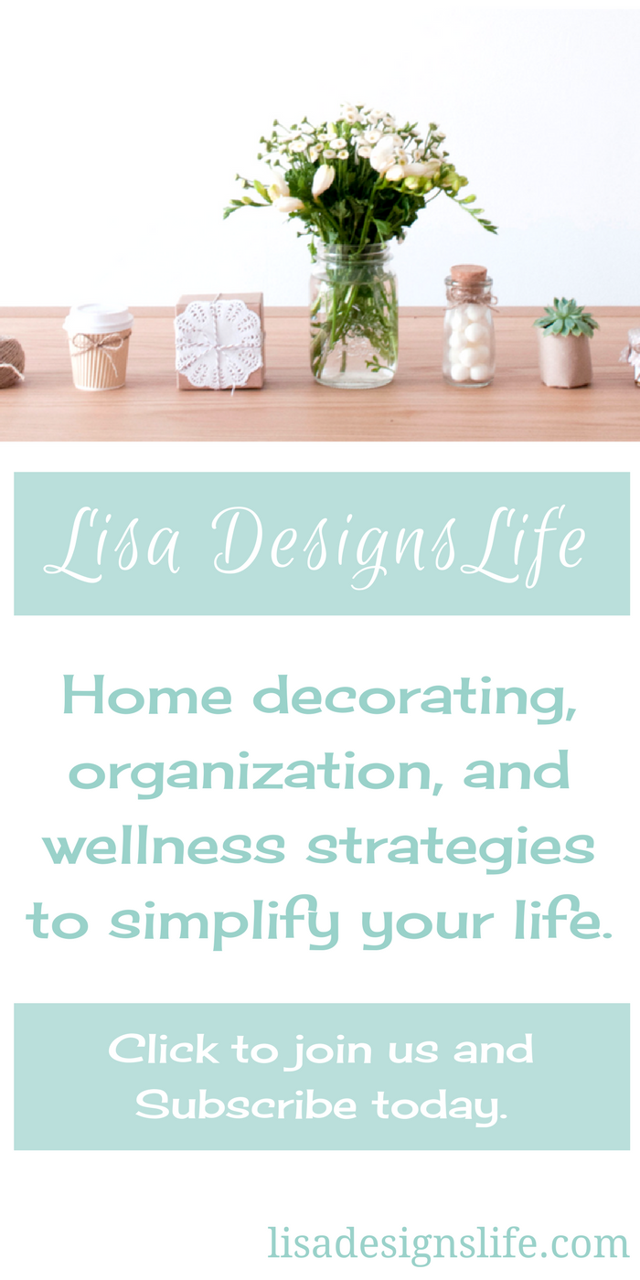 Do you need decor inspiration, help with organizing all kinds of stuff, would you like to live a healthier, simpler life? If you answered yes, then go ahead and join the Lisa Designs Life gang! Let's motivate each other onward to better things, as we share and get to know one another. Smiles from Lisagirl xo