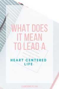 Leading a heart-centered life means you live aligned to your true values and self, you live with compassion and love as the guiding principles in your life. The meaning of a heart-centered life at it's very core is love. Let love guide you everyday my friends. Lisa xo. Click thru to read this post and learn more about living an abundant, joy-filled life today. #heartliving #faith #faithinGod #happiness #joyfilled #happylife #heartcentered