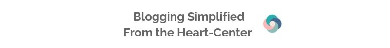 Blogging Simplified-From the Heart Center