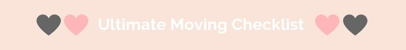 Grab your Ultimate Moving Checklist!